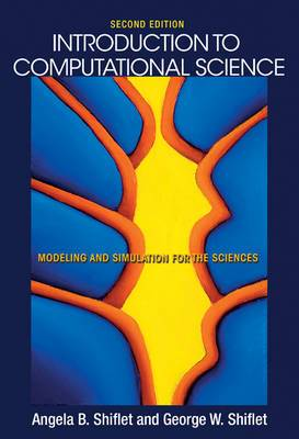 Introduction to Computational Science: Modeling and Simulation for the Sciences - Second Edition