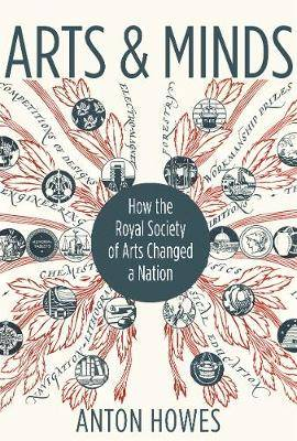 Arts and Minds: How the Royal Society of Arts Changed a Nation