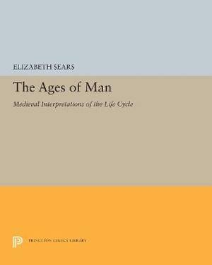 The Ages of Man: Medieval Interpretations of the Life Cycle