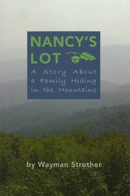 Nancy's Lot: A Story about a Family Hiding in the Mountains