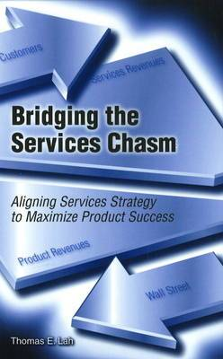 Bridging the Services Chasm: Aligning Services Strategy to Maximize Product Success