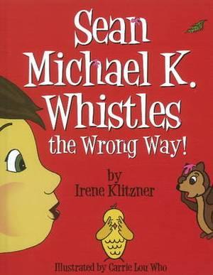 Sean Michael K. Whistles the Wrong Way!