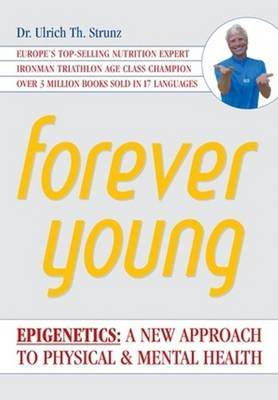 Forever Young: Epigenetics -- A New Approach to Physical & Mental Health