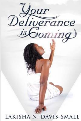 Your Deliverance Is Coming