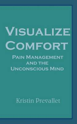 Visualize Comfort: Pain Management and the Unconscious Mind