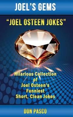 Joel Osteen Jokes: Hilarious Collection of Joel Osteen's Funniest Short, Clean Jokes