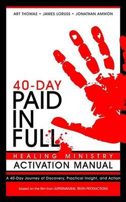 Paid in Full 40-Day Healing Ministry Activation Manual