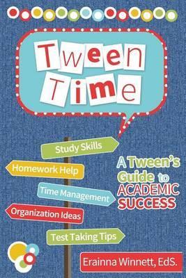 Tween Time: A Tween's Guide to Academic Success