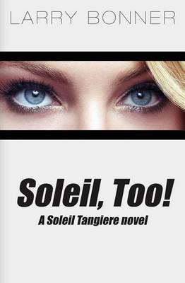 Soleil, Too!