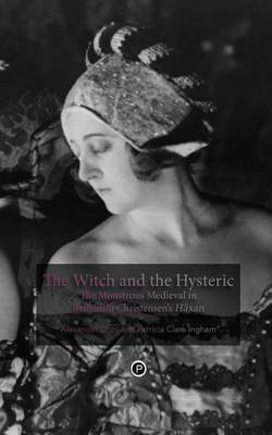 The Witch and the Hysteric: The Monstrous Medieval in Benjamin Christensen's Haxan