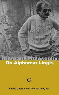 Itinerant Philosophy: On Alphonso Lingis