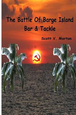 The Battle of Barge Island Bar & Tackle