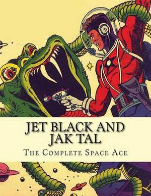 Jet Black and Jak Tal: The Complete Space Ace