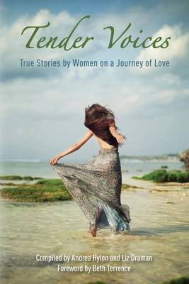 Tender Voices: True Stories by Women on a Journey of Love