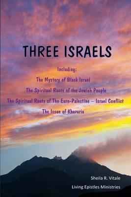 Three Israels: Living Epistles Ministries