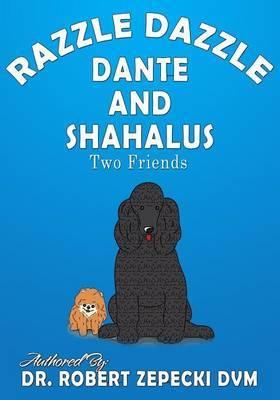 Razzle Dazzle Dante and Shahalus: Two Friends