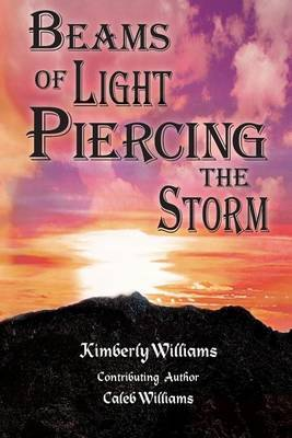 Beams of Light Piercing the Storm: Finding Hope in the Midst of Tragedy and Uncertainty