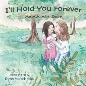 I'll Hold You Forever: An Adoption Story