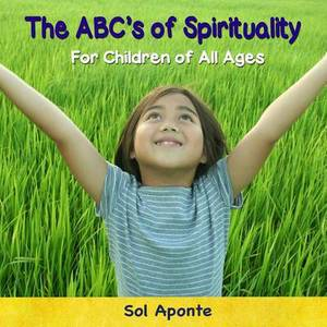 The ABC's of Spirituality: For Children of All Ages