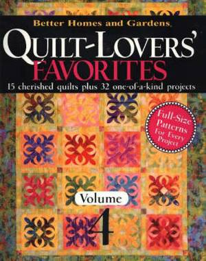 Quilt-Lovers' Favorites: 15 Cherished Quilts Plus 32 One-of-a-Kind Projects: v. 4