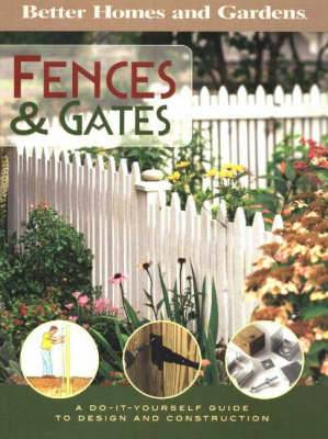Fences and Gates: A Do-It-Yourself Guide to Design and Construction