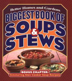 Biggest Book of Soups and Stews