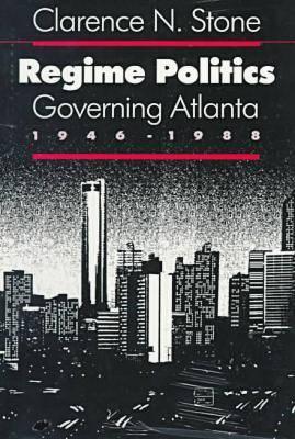 Regime Politics: Governing Atlanta, 1946-88