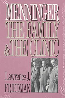 Menninger: The Family and the Clinic