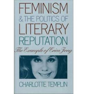 Feminism and the Politics of Literary Reputation: Example of Erica Jong