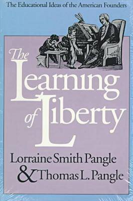 The Learning of Liberty: Educational Ideas of the American Founders
