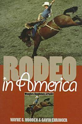 Rodeo in America: Wranglers, Roughstock and Paydirt