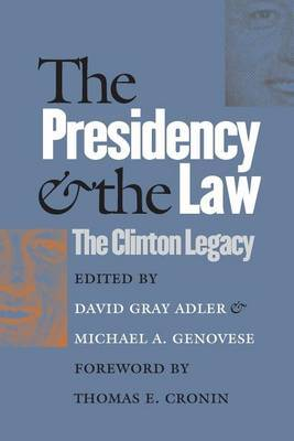 The Presidency and the Law: The Clinton Legacy