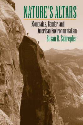 Nature's Altars: Mountains, Gender, and American Environmentalism