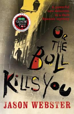 Or the Bull Kills You: (Max Camara 1)