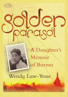 Golden Parasol: A Daughter's Memoir of Burma