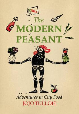 The Modern Peasant: Adventures in City Food