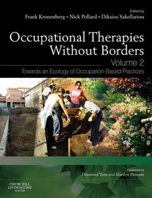 Occupational Therapies without Borders: Towards an Ecology of Occupation-Based Practices, 2e