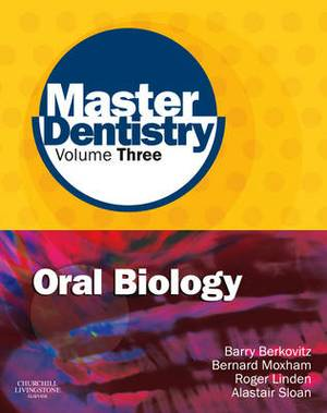 Master Dentistry Volume 3 Oral Biology: Oral Anatomy, Histology, Physiology and Biochemistry