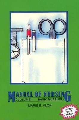 Manual of nursing: Vol 1: Basic nursing