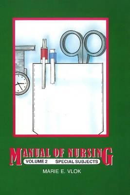 Manual of nursing: Vol 2: Basic nursing