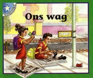 Ons wag: Vlak 3: Gr 1: Leesboek