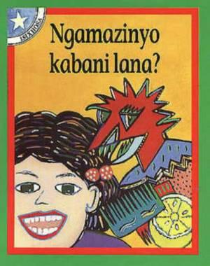 Ngamazinyo kabani lana?: Gr 1: Reader