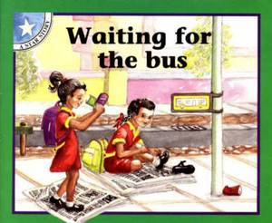 Waiting for the bus: Level 1: Gr 1: Reader