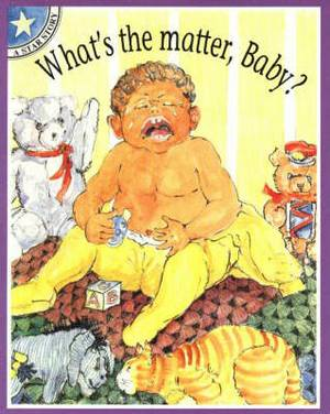 What's the matter, Baby?: Level 2: Gr 1: Reader