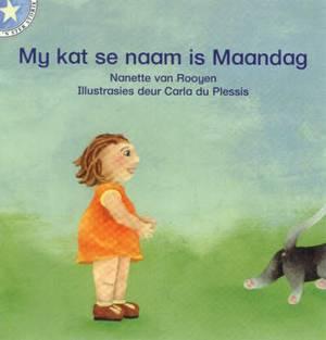 My kat se naam is Maandag: Vlak 1: Gr 2: Leesboek