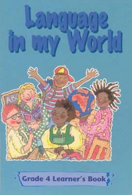 Language in my world: Gr 4: Learner's book