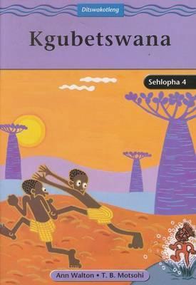 Kgubetswana: Gr 4: Reader