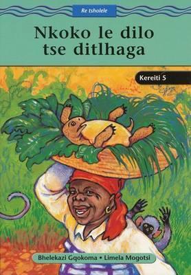 Nkoko le dilo tse ditlhaga: Gr 5: Reader