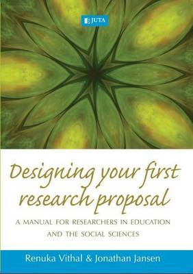 Designing your first research proposal: A manual for researchers in education and the social sciences