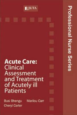 Acute care: Clinical assessment and treatment of acutely ill patients